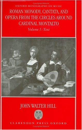 Download Roman monody, cantata, and opera from the circles around Cardinal Montalto