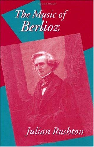 The Music of Berlioz