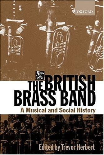 The British Brass Band: A Musical and Social History, Herbert, Trevor (Editor)