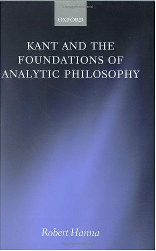 Download Kant and the Foundations of Analytic Philosophy