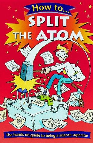 How to Split the Atom (How to)