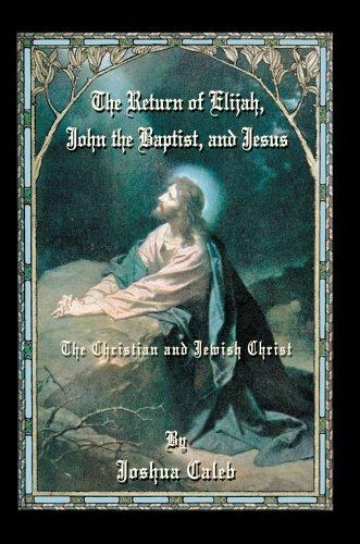 Download The Return of Elijah, John the Baptist, and Jesus