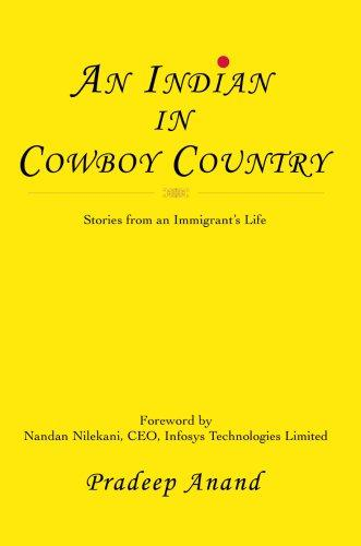 An Indian in Cowboy Country: Stories from an Immigrant's Life, Anand, Pradeep