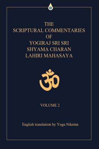 Download The Scriptural Commentaries of Yogiraj Sri Sri Shyama Charan Lahiri Mahasaya