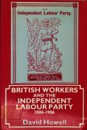 Download British workers and the Independent Labour Party, 1888-1906