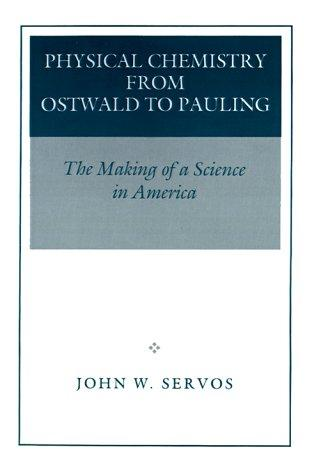 Download Physical Chemistry from Ostwald to Pauling