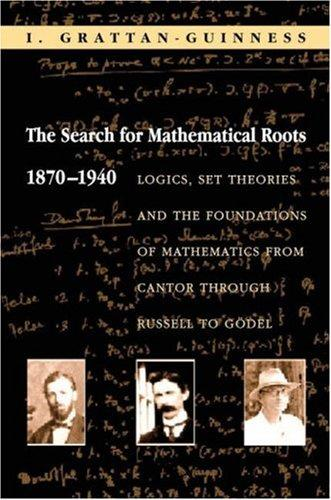 Download The Search for Mathematical Roots, 1870-1940