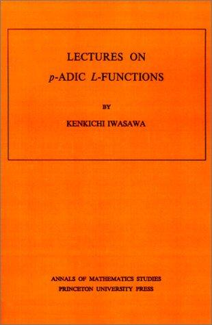 Download Lectures on p-adic L-functions.