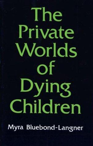 Download The private worlds of dying children