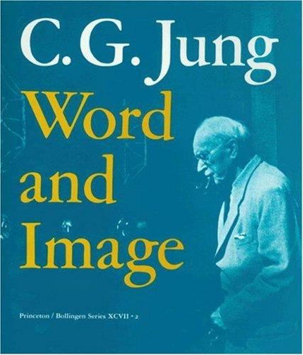 C.G. Jung: Word and Image (Bollingen Series (General)), Jung, C. G.; Jaffé, Aniela (Editor)