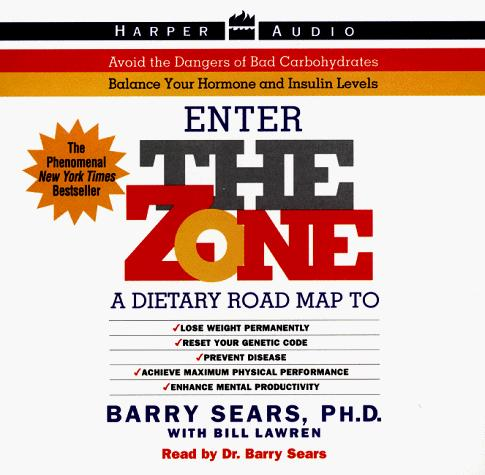 The Zone: A Dietary Road Map to Lose Weight Permanently : Reset Your Genetic Code : Prevent Disease