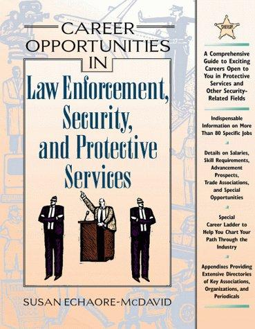 Download Career Opportunities in Law Enforcement, Security, and Protective Services (Career Opportunities)