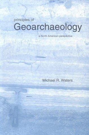 Download Principles of Geoarchaeology