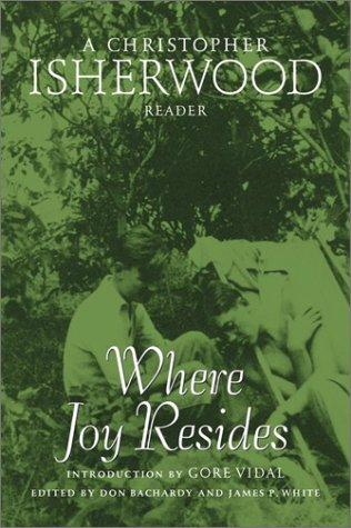 Where joy resides by Christopher Isherwood