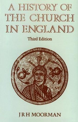 A history of the Church in England by John R. H. Moorman