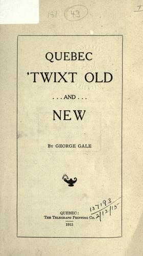 Download Quebec 'twixt old and new.