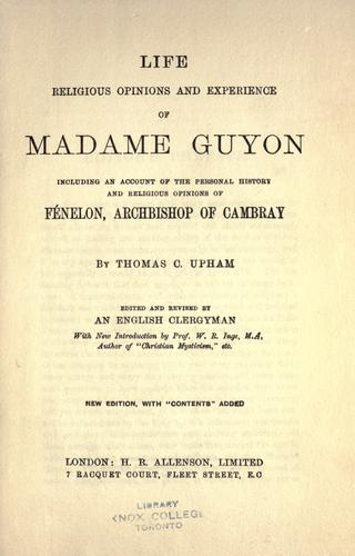 Download Life, religious opinions, and experience of Madame Guyon