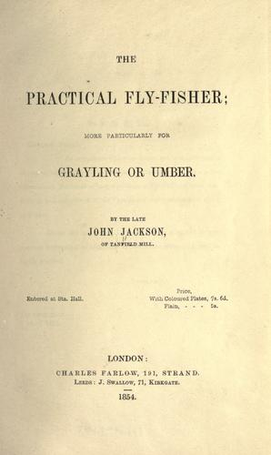 The practical fly-fisher