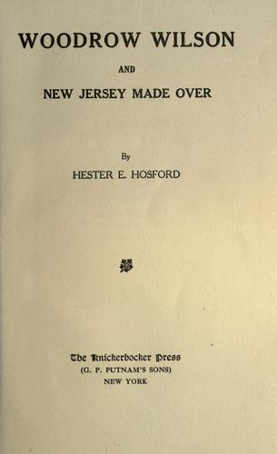 Download Woodrow Wilson and New Jersey made over.