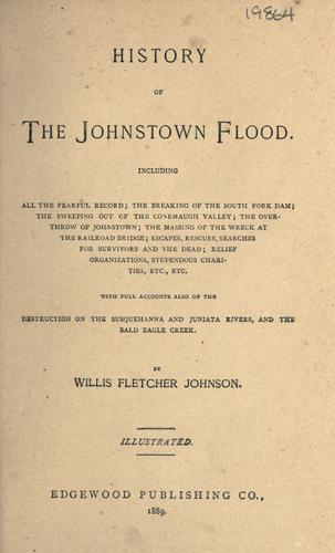 History of the Johnstown flood by Willis Fletcher Johnson
