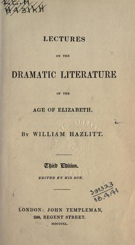 Lectures on the dramatic literature of the age of Elizabeth.