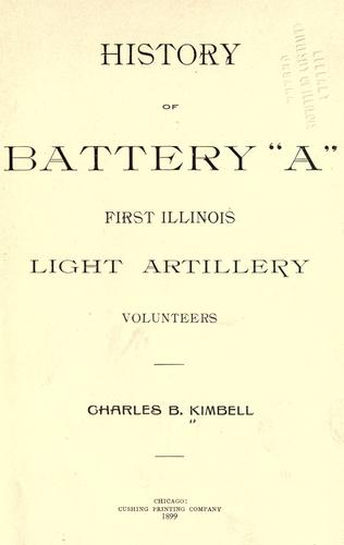 "Download History of Battery ""A,"" First Illinois Light Artillery Volunteers"