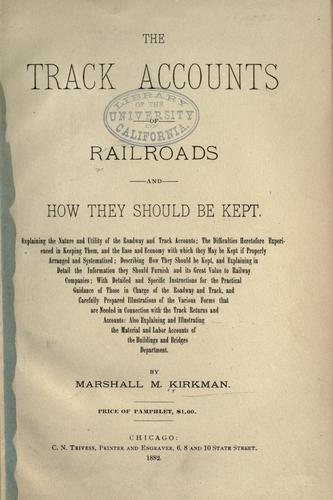 The track accounts of railroads and how they should be kept …