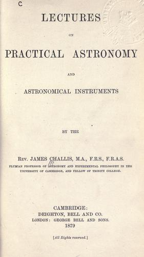 Lectures on practical astronomy and astronomical instruments.
