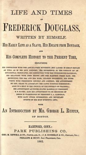 Life and times of Frederick Douglass, written by himself