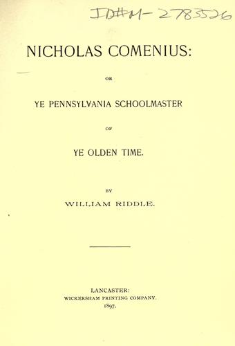 Download Nicholas Comenius, or ye Pennsylvania schoolmaster of ye olden time.