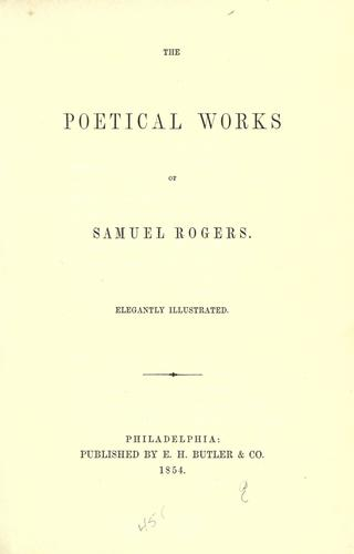 The Poetical works of Samuel Rogers.