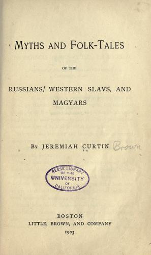 Myths and folk-tales of the Russians, western Slavs, and Magyars.