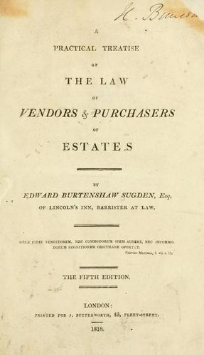 A practical treatise of the law of vendors & purchasers of estates