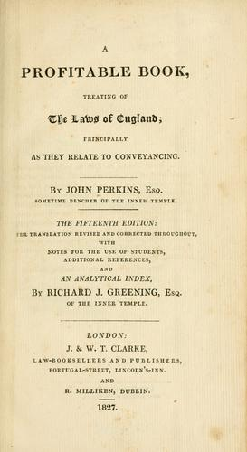 A profitable book, treating of the laws of England