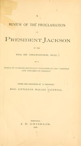 A review of the proclamation of President Jackson, of the 10th of December, 1832
