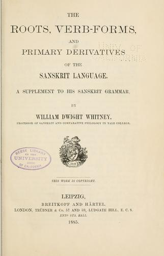 The roots, verb-forms, and primary derivatives of the Sanskrit language.
