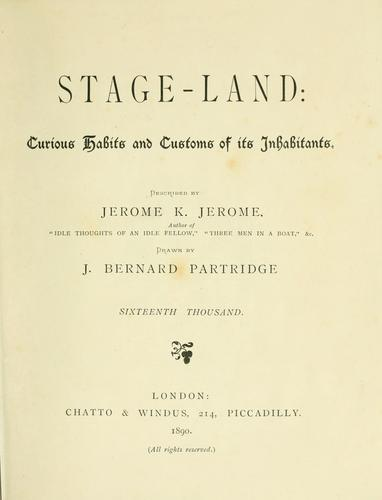Stage-land: curious habits and customs of its inhabitants.