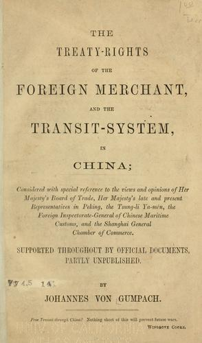 Download The treaty-rights of the foreign merchant, and the transit-system, in China …