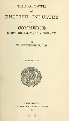 The growth of English industry and commerce …