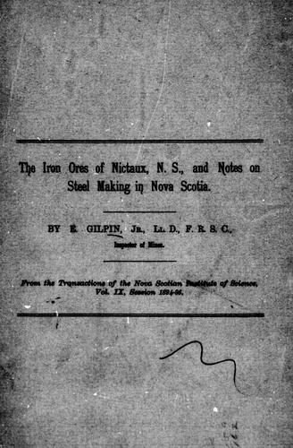Download The iron ores of Nictaux, N.S., and notes on steel making in Nova Scotia