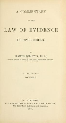 A commentary on the law of evidence in civil issues.