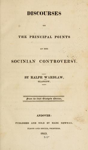 Discourses on the principal points of the Socinian controversy.