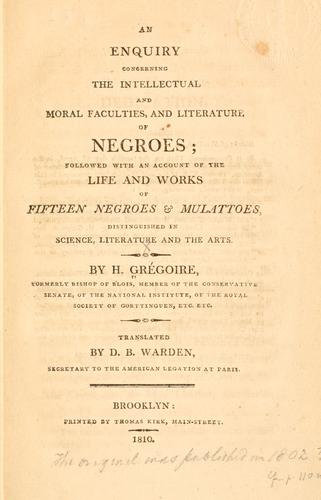 An enquiry concerning the intellectual and moral faculties, and literature of negroes
