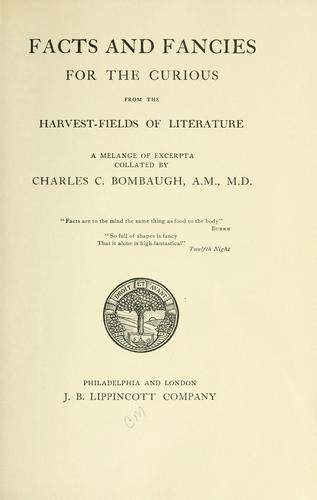 Facts and fancies for the curious from the harvest-fields of literature