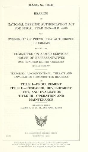 Download Hearing on National Defense Authorization Act for fiscal year 2005–H.R. 4200 and oversight of previously authorized programs before the Committee on Armed Services, House of Representatives, One Hundred Eighth Congress, second session