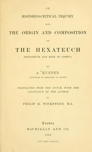An historico-critical inquiry into the origin and composition of the Hexateuch (Pentateuch and book of Joshua)