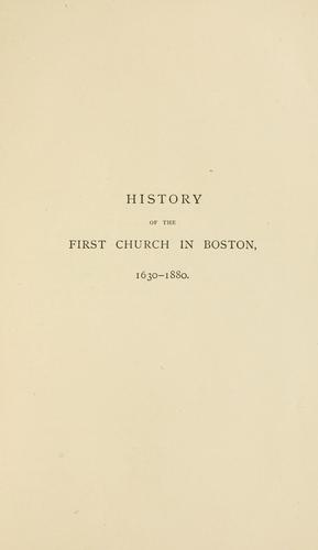 History of the First church in Boston, 1630-1880.