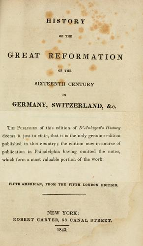 History of the great Reformation of the sixteenth century in Germany, Switzerland, &c.
