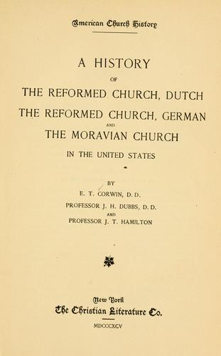 Download A history of the Reformed Church, Dutch, The Reformed Church, German, and the Moravian Church in the United States