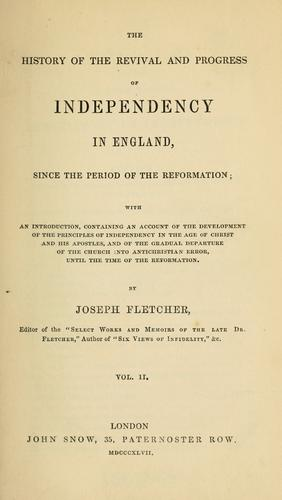 The history of the revival and progress of Independency in England